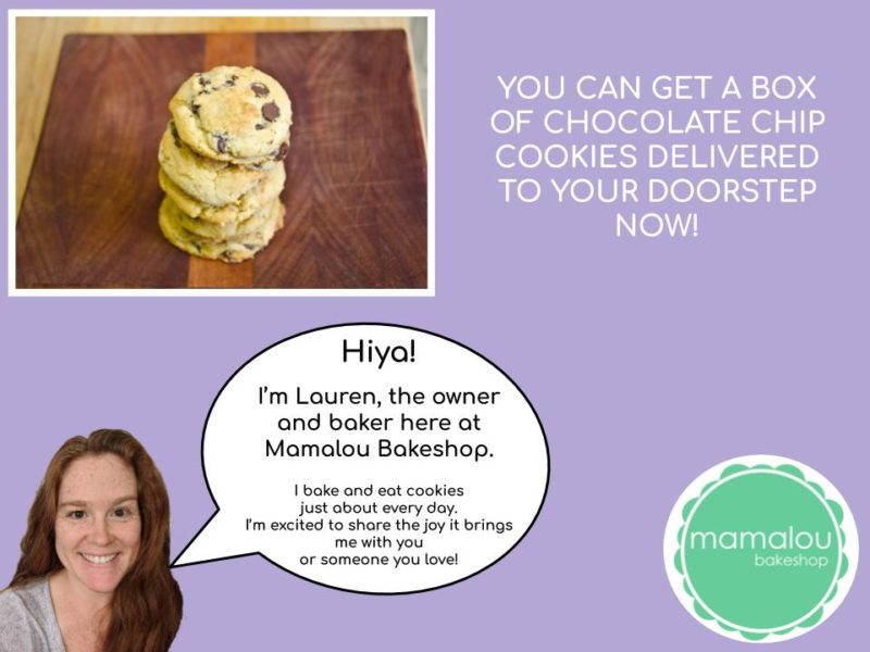 A stack of chocolate chip cookies and a photograph of Lauren, the owner of Mamalou Bakeshop with a quotation cloud close to her saying she's the owner and baker and loves to bake cookies!